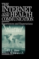 The Internet and Health Communication - Ronald E. Rice; James E. Katz