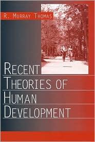 Recent Theories of Human Development - R. Murray Thomas