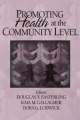 Promoting Health at the Community Level - Doug V. Easterling; Kaia Gallagher; Dora G. Lodwick
