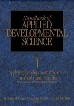 Handbook of Applied Developmental Science: Promoting Positive Child, Adolescent, and Family Development Through Research, Policies, and Programs - Lerner, Richard M. / Jacobs, Francine / Wertlieb, Donald (eds.)