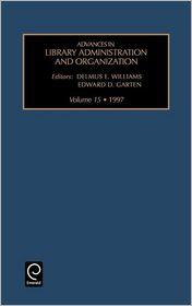 Advances in Library Administration and Organization: Vol 15 - E. Williams Delmus E. Williams