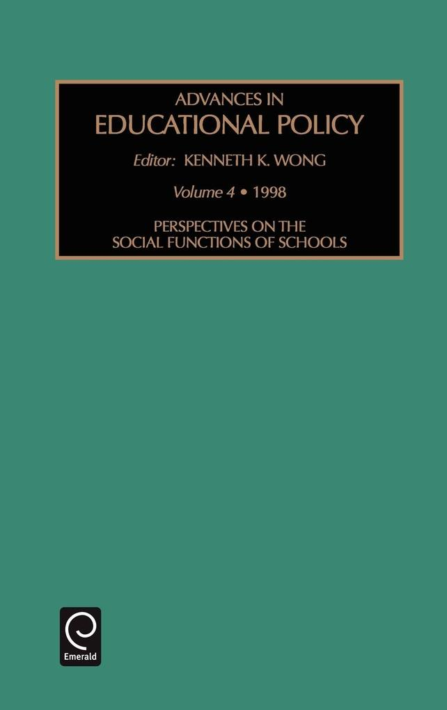 Perspectives on the Social Functions of Schools als Buch von Kenneth K. Wong - Emerald Group Publishing Limited