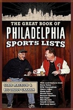 The Great Book of Philadelphia Sports Lists - Macnow, Glen Graham, Big Daddy