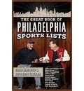 The Great Book of Philadelphia Sports Lists - Glen Macnow