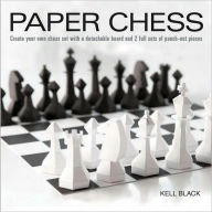 Paper Chess: Create Your Own Chess Set with a Detachable Board and 2 Full Sets of Punch-out Pieces - Kell Black