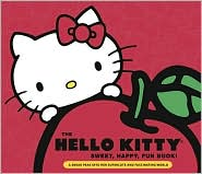 Hello Kitty Sweet, Happy, Fun Book!: A Sneak Peek Into Her Supercute World - Marie Moss