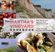 The Martha's Vineyard Cookbook: Over 250 Recipes and Lore from a Bountiful Island, 4th Edition - Jean Stewart Wexler