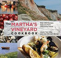 The Martha's Vineyard Cookbook: Over 250 Recipes and Lore from a Bountiful Island