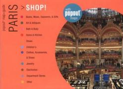 Paris Shop!: Great Shopping Wherever You Are