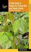 A Field Guide to Poison Ivy, Poison Oak, and Poison Sumac: Prevention and Remedies - Hauser, Susan Carol
