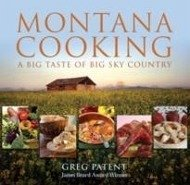 Montana Cooking: A Big Taste of Big Sky Country - Patent, Greg