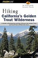 Hiking California's Golden Trout Wilderness: A Guide to Backpacking and Day Hiking in the Golden Trout and South Sierra Wilderness Areas