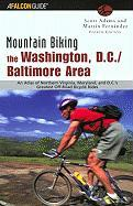 Mountain Biking the Washington, D.C./Baltimore Area, 4th: An Atlas of Northern Virginia, Maryland, and D.C.'s Greatest Off-Road Bicycle Rides
