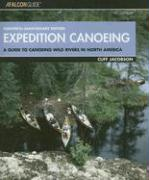 Expedition Canoeing, 20th Anniversary Edition: A Guide to Canoeing Wild Rivers in North America (How to Paddle Series)
