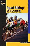 Road Biking Wisconsin: A Guide to Wisconsin's Greatest Bicycle Rides