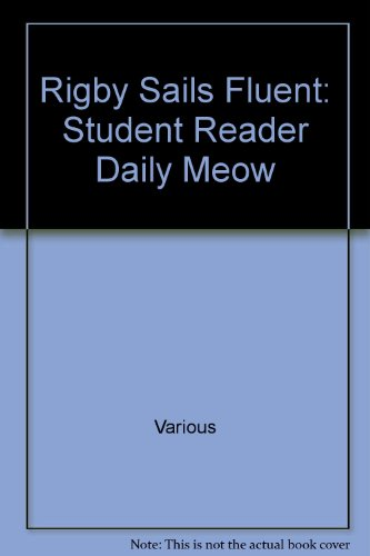 Rigby Sails Fluent: Student Reader Daily Meow