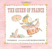 The Queen of France - Wadham, Tim / Denton, Kady MacDonald