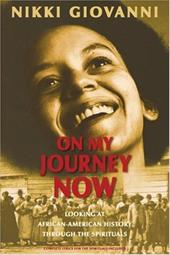 On My Journey Now: Looking at African-American History Through the Spirituals - Giovanni, Nikki