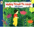 Walking Through the Jungle - Julie Lacome