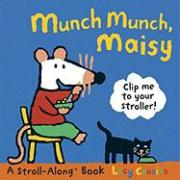 Munch Munch, Maisy: Clip Me to Your Stroller! [With Stroller Clip]