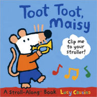 Toot Toot, Maisy: A Maisy Stroll Along Book - Lucy Cousins