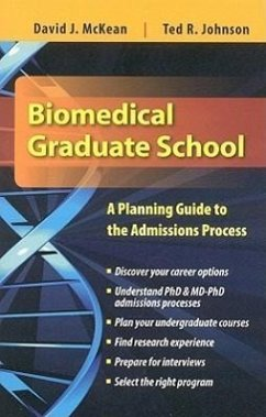 Biomedical Graduate School: A Planning Guide to the Admissions Process - McKean, David J. Johnson, Ted R.
