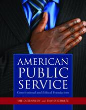 American Public Service: Constitutional and Ethical Foundations - Kennedy, Sheila / Schultz, David