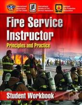 Fire Service Instructor: Principles and Practice, Student Workbook - NFPA (National Fire Prevention Association) / Iafc