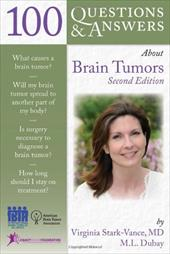 100 Questions & Answers about Brain Tumors - Stark-Vance, Virginia / DuBay, Mary Louise