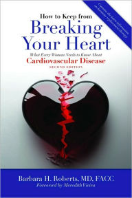 How To Keep From Breaking Your Heart - Barbara H. Roberts