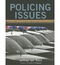 Policing Issues: Challenges & Controversies - Ph.D.  Jeffrey Ian Ross