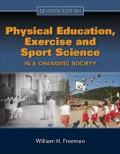 Physical Education, Exercise, and Sport Science in a Changing Society - Freeman, William H.