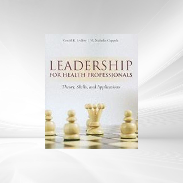 Leadership for Health Professionals: Theory, Skills, and Applications als Buch von Gerald Ledlow, M. Nicholas Coppola - JONES & BARTLETT PUBL INC