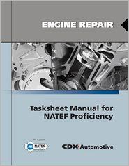Engine Repair Tasksheet Manual For NATEF Proficiency - CDX Automotive