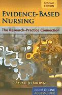 Evidence-Based Nursing: The Research-Practice Connection [With Access Code]
