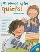 No Puedo Estar Quieto!: Mi Vida Con ADHD = I Can't Sit Still! (Vive y Aprende)