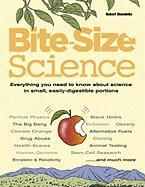 Bite-Size Science: Everything You Need to Know about Science in Small, Easily-Digestible Portions