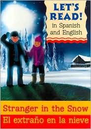 Stranger in the Snow/El extrano en la nieve: Spanish/English Edition
