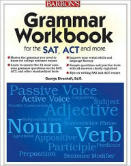 Grammar Workbook for the SAT, ACT, and More - George Ehrenhaft Ed.D.