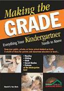 Making the Grade: Everything Your Kindergartener Needs to Know