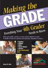 Making the Grade: Everything Your 4th Grader Needs to Know - Pflug, Micki / Roth, Robert R. / Pat