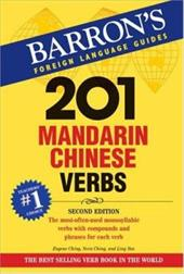 201 Mandarin Chinese Verbs: Compounds and Phrases for Everyday Usage - Ching, Eugene / Ching, Nora / Yan, Ling
