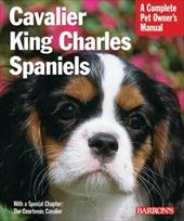 Cavalier King Charles Spaniels: Everything about Purchase, Care, Nutrition, Behavior, and Training - Coile, D. Caroline