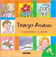 Tengo Asma: I Have Asthma (Spanish-language Edition) ( Qué sabes acerca de. Series) - Jennifer Moore-Mallinos, Rose M. Curto (Illustrator)