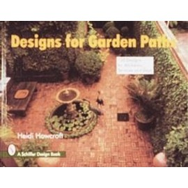 Designs for Garden Paths: 150 Designs for Walkways, Terraces, and Steps