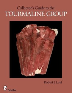 Collector's Guide to the Tourmaline Group - Lauf, Robert J.