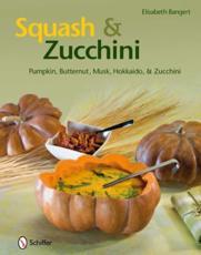 Squash & Zucchini - Elisabeth Bangert