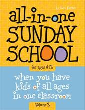 The All-In-One Sunday School Series Vol. 2: Be Ready No Matter Who Shows Up 4-12 - Group Publishing