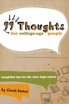 99 Thoughts for College-Age People: Insightful Tips for Life After High School - Bomar, Chuck