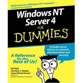 Windows NT Server 4 for Dummies (For Dummies) - Ed Tittel Mary T Madden James Michael Stewart